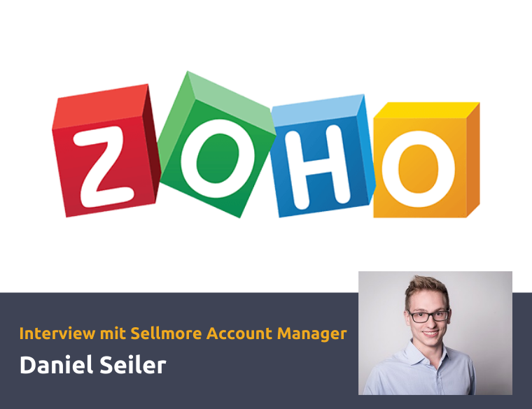 Zoho CRM Interview mit Sellmore Account Manager Daniel Seiler